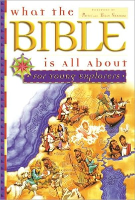 What the Bible Is All About for Young Explorers (Paperback)