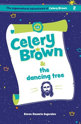Celery Brown and the Dancing Tree (Paperback)
