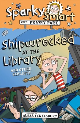 Sparky Smart from Priory Park: Shipwrecked at the Library an (Paperback)