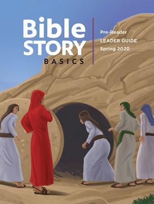 Bible Story Basics Pre-Reader Leader Guide Spring 2020 (Paperback)