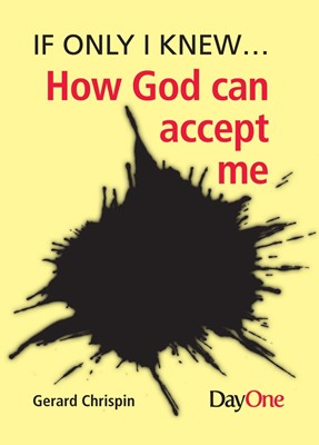 If Only I Knew... How Can God Accept Me (Paperback)