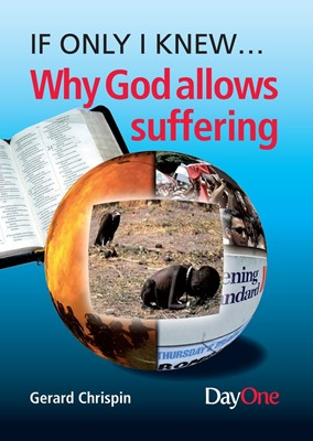 If Only I Knew... Why God Allows Suffering (Paperback)