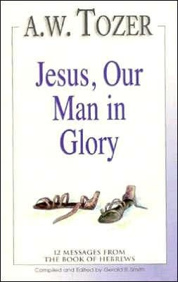 Jesus, Our Man in Glory (Paperback)