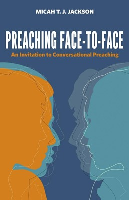 Preaching Face-to-Face (Paperback)