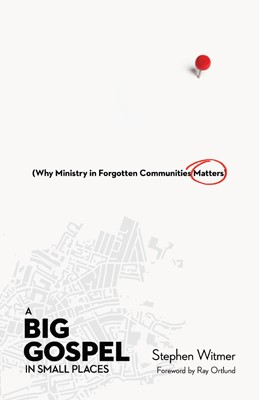 Big Gospel in Small Places, A (Paperback)