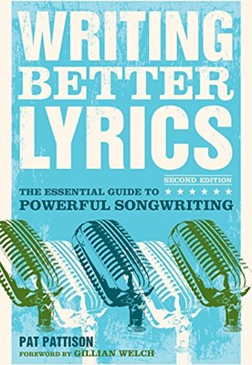 Writing Better Lyrics (Paperback)