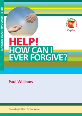 Help! How Can I Ever Forgive? (Paperback)