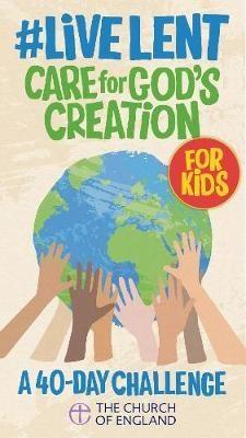 #LiveLent: Kids Care for God's Creation (Paperback)
