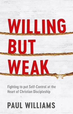 Willing But Weak (Paperback)