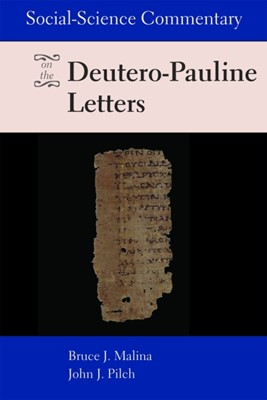 Social-Science Commentary on the Deutro-Pauline Letters