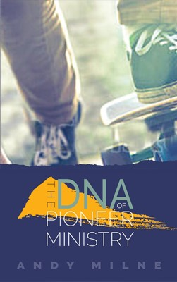 The DNA of Pioneer Ministry (Paperback)