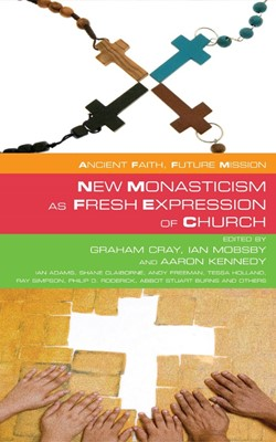 New Monasticism as Fresh Expression of Church (Paperback)