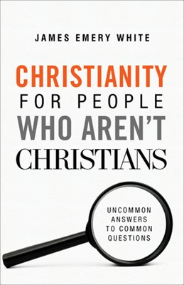 Christianity for People Who Aren't Christians (Paperback)