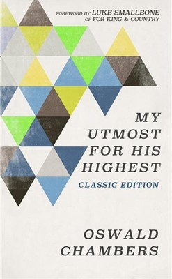 My Utmost for His Highest, Classic Edition (Paperback)