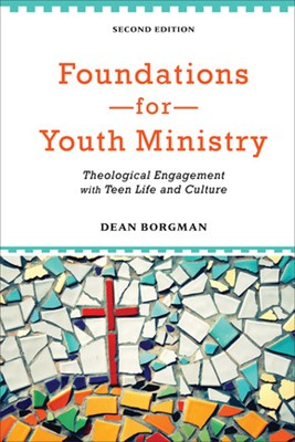 Foundations for Youth Ministry, 2nd Edition (Paperback)