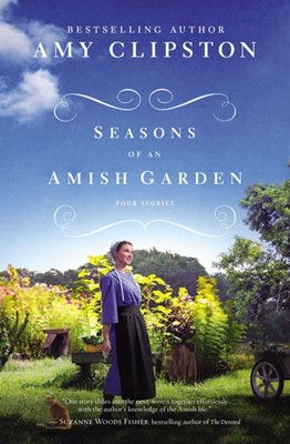 Seasons of An Amish Garden (Paperback)