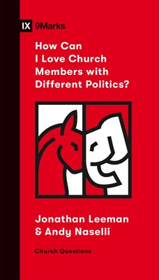 How Can I Love Church Members with Different Politics? (Paperback)