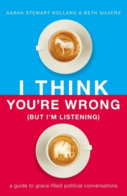 I Think You're Wrong (But I'm Listening) (Paperback)
