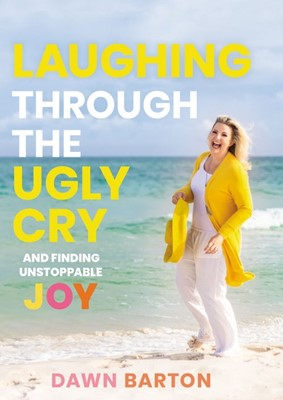Laughing Through the Ugly Cry (Hard Cover)
