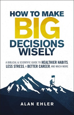 How to Make Big Decisions Wisely (Paperback)