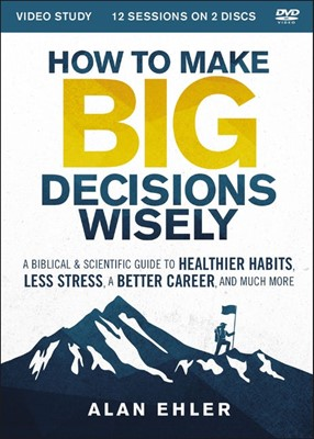 How to Make Big Decisions Wisely Video Study (DVD)
