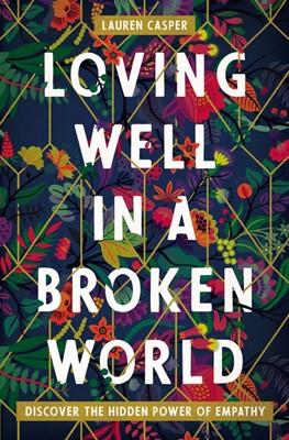 Loving Well in a Broken World (Paperback)