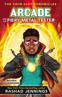Arcade and the Fiery Metal Tester (Hard Cover)