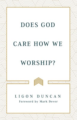 Does God Care How We Worship? (Paperback)