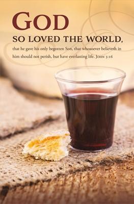 God So Loved the World Communion Bulletin (pack of 100) (Bulletin)