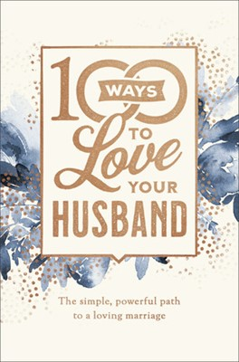 100 Ways to Love Your Husband (Hard Cover)