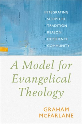 Model for Evangelical Theology, A
