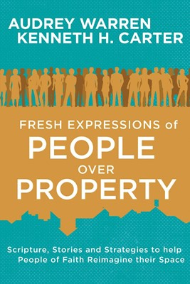 Fresh Expressions of People Over Property (Paperback)