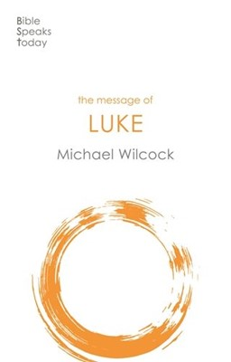 The Message of Luke (Paperback)