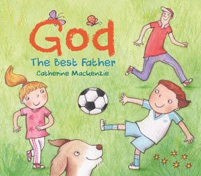 God – the Best Father (Board Book)