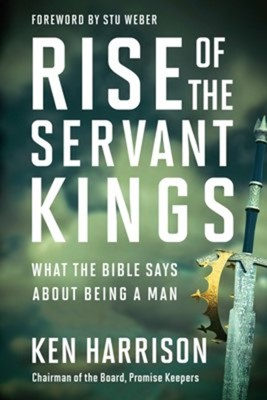 Rise of the Servant Kings (Paperback)
