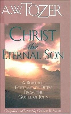 Christ, the Eternal Son (Paperback)