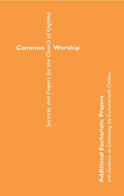 Common Worship: Additional Eucharist Prayers (Booklet)