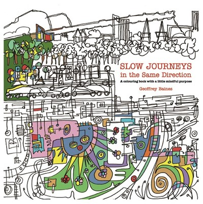 Slow Journeys in the Same Direction (Paperback)