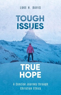 Tough Issues, True Hope (Paperback)