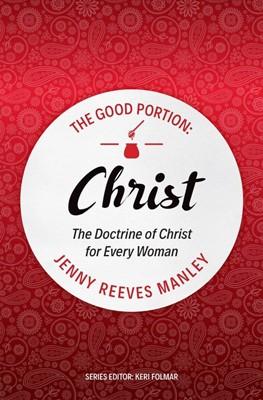 The Good Portion – Christ (Paperback)
