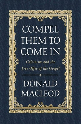Compel Them to Come In (Hard Cover)
