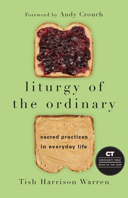 Liturgy of the Ordinary (Hard Cover)