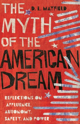 The Myth of the American Dream (Hard Cover)