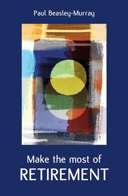 Make the Most of Retirement (Paperback)