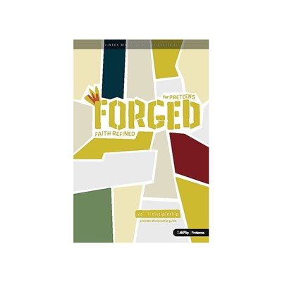 Forged: Faith Refined, Volume 4 Preteen Discipleship Guide (Paperback)