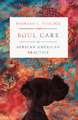 Soul Care in African American Practice (Paperback)
