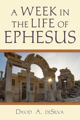 Week in the Life of Ephesus, A (Paperback)