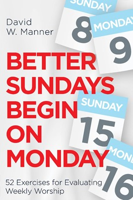 Better Sundays Begin on Mondays (Paperback)