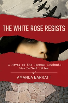 The White Rose Resists (Paperback)
