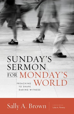 Sunday's Sermon for Monday's World (Paperback)